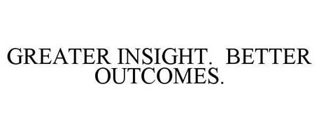 GREATER INSIGHTS. BETTER OUTCOMES.