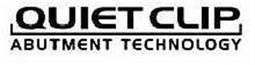QUIET CLIP ABUTMENT TECHNOLOGY