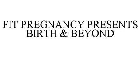 FITPREGNANCY PRESENTS BIRTH & BEYOND