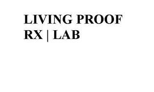 LIVING PROOF RX | LAB