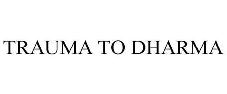 TRAUMA TO DHARMA