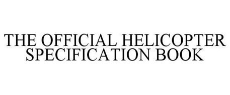THE OFFICIAL HELICOPTER SPECIFICATION BOOK