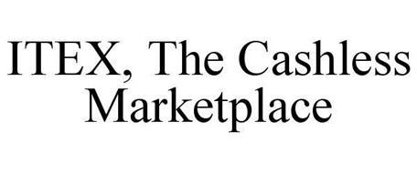ITEX, THE CASHLESS MARKETPLACE