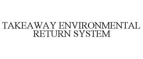 TAKEAWAY ENVIRONMENTAL RETURN SYSTEM
