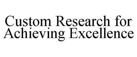 CUSTOM RESEARCH FOR ACHIEVING EXCELLENCE