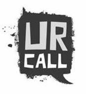 UR CALL