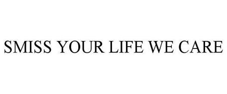 SMISS YOUR LIFE WE CARE