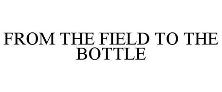 FROM THE FIELD TO THE BOTTLE