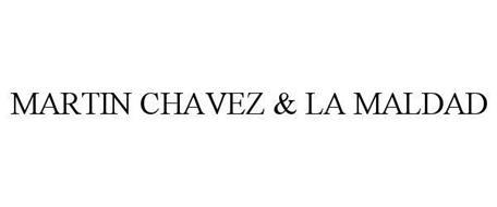 MARTIN CHAVEZ & LA MALDAD