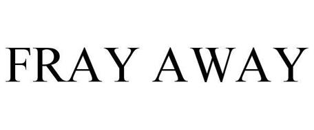 FRAY AWAY