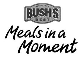 SINCE 1908 BUSH'S BEST MEALS IN A MOMENT