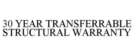 30 YEAR TRANSFERRABLE STRUCTURAL WARRANTY