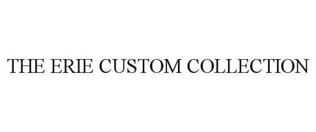 THE ERIE CUSTOM COLLECTION