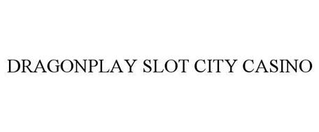 DRAGONPLAY SLOT CITY CASINO