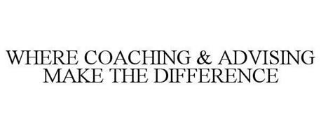 WHERE COACHING AND ADVISING MAKE THE DIFFERENCE