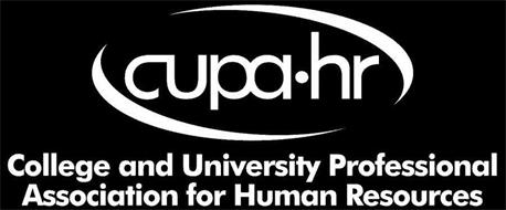 CUPA·HR COLLEGE AND UNIVERSITY PROFESSIONAL ASSOCIATION FOR HUMAN RESOURCES