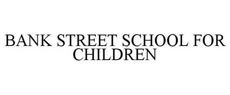 BANK STREET SCHOOL FOR CHILDREN