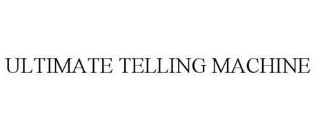 ULTIMATE TELLING MACHINE