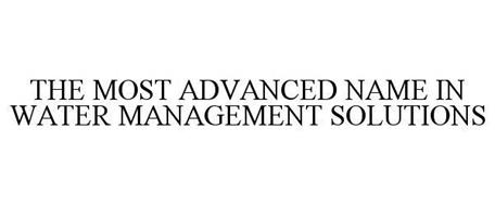 THE MOST ADVANCED NAME IN WATER MANAGEMENT SOLUTIONS