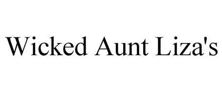 WICKED AUNT LIZA'S