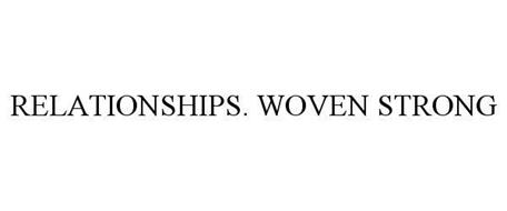 RELATIONSHIPS. WOVEN STRONG