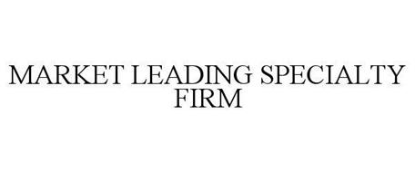 MARKET LEADING SPECIALTY FIRM
