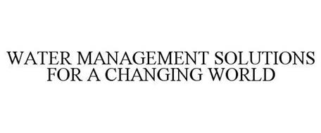 WATER MANAGEMENT SOLUTIONS FOR A CHANGING WORLD