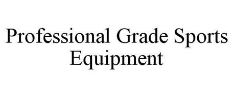 PROFESSIONAL GRADE SPORTS EQUIPMENT