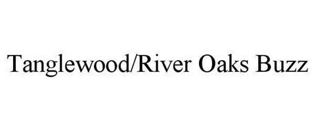 TANGLEWOOD/RIVER OAKS BUZZ