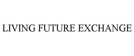 LIVING FUTURE EXCHANGE