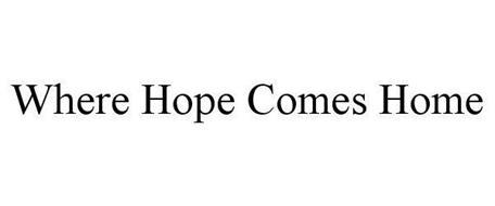 WHERE HOPE COMES HOME