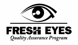 FRESH EYES QUALITY ASSURANCE PROGRAM