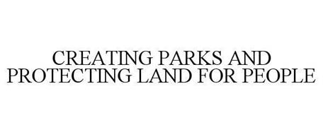 CREATING PARKS AND PROTECTING LAND FOR PEOPLE