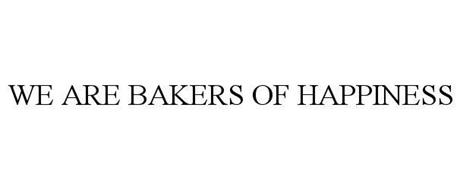 WE ARE BAKERS OF HAPPINESS