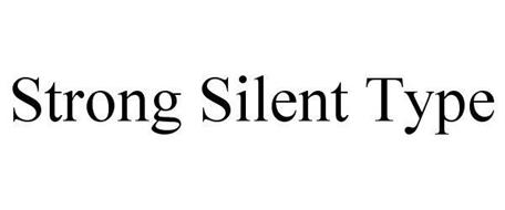STRONG SILENT TYPE