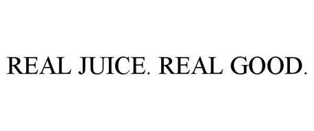 REAL JUICE. REAL GOOD.