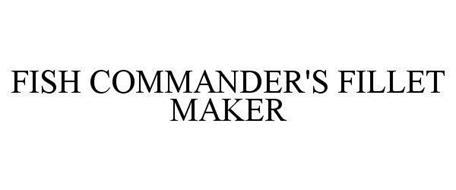 FISH COMMANDER'S FILLET MAKER