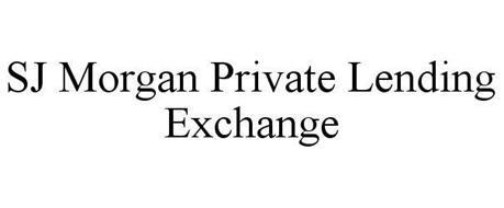 SJ MORGAN PRIVATE LENDING EXCHANGE