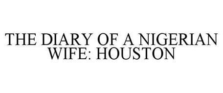 THE DIARY OF A NIGERIAN WIFE: HOUSTON