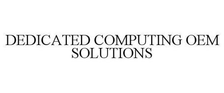 DEDICATED COMPUTING OEM SOLUTIONS