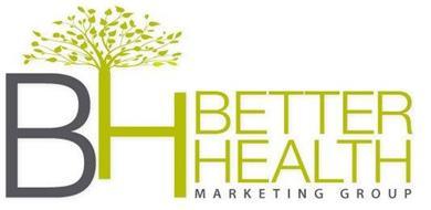 BH BETTER HEALTH MARKETING GROUP