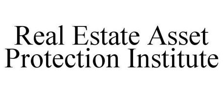 REAL ESTATE ASSET PROTECTION INSTITUTE