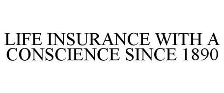LIFE INSURANCE WITH A CONSCIENCE SINCE 1890