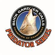 BUCK GARDNER CALLS CHAMPION OF CHAMPIONS PREDATOR SERIES