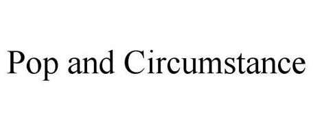 POP & CIRCUMSTANCE