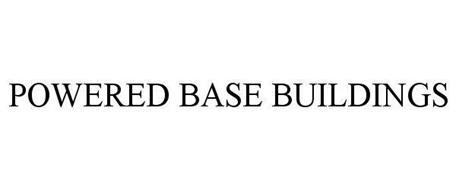 POWERED BASE BUILDINGS