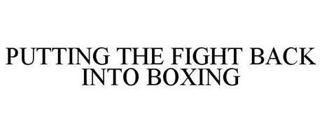 PUTTING THE FIGHT BACK INTO BOXING