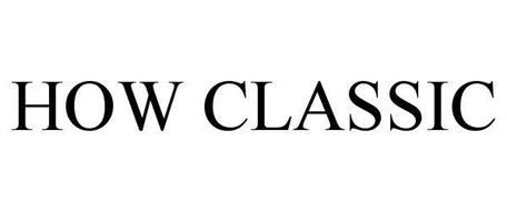 HOW CLASSIC