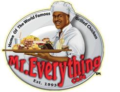 MR. EVERYTHING CAFE HOME OF THE WORLD FAMOUS GRILLED CHICKEN EST. 1993