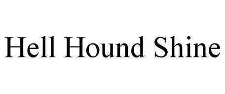 HELL HOUND SHINE